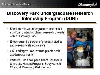 Discovery Park Undergraduate Research Internship Program (DURI)