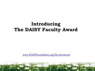 Introducing  The DAISY Faculty Award