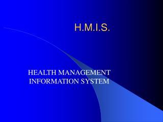 H.M.I.S.
