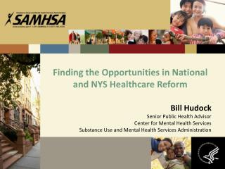 Finding the Opportunities in National and NYS Healthcare Reform