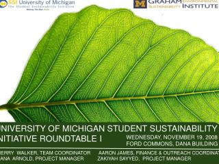 UNIVERSITY OF MICHIGAN STUDENT SUSTAINABILITY INITIATIVE ...