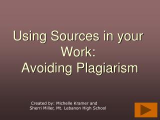Using Sources in your Work: Avoiding Plagiarism