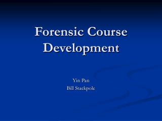 Forensic Course Development