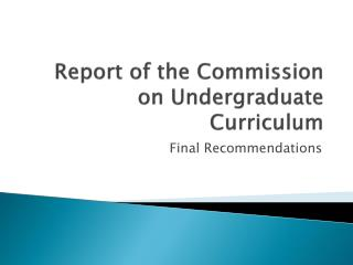 Report of the Commission on Undergraduate Curriculum