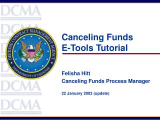Canceling Funds E-Tools Tutorial Felisha Hitt Canceling Funds Process Manager