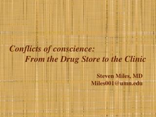 Conflicts of conscience: From the Drug Store to the Clinic