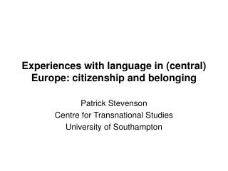 Experiences with language in (central) Europe: citizenship and belonging