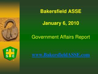 Bakersfield ASSE January 6, 2010 Government Affairs Report www.BakersfieldASSE.com