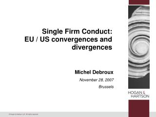Single Firm Conduct:  EU / US convergences and divergences