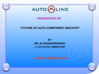 FUTURE OF AUTO COMPONENT INDUSTRY