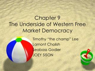 Chapter 9 The Underside of Western Free Market Democracy