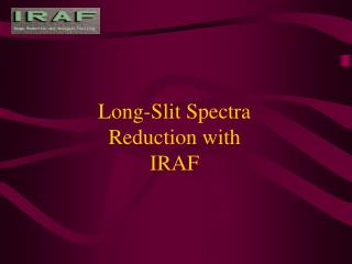 Long-Slit Spectra  Reduction with IRAF