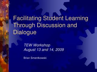 Facilitating Student Learning Through Discussion and Dialogue