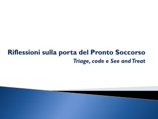 Riflessioni sulla porta del Pronto Soccorso Triage, code e See and Treat