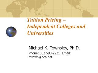 Tuition Pricing – 	Independent	Colleges and 	Universities