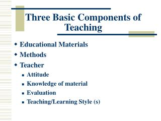 Three Basic Components of Teaching