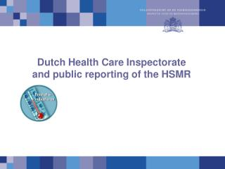 Dutch Health Care Inspectorate and public reporting of the HSMR ...