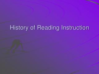 History of Reading Instruction