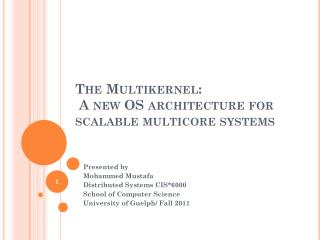 The  Multikernel :  A new OS architecture for scalable multicore systems