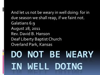 Do not be weary in well doing