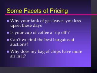Some Facets of Pricing