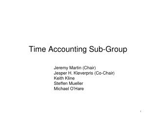 Time Accounting Sub-Group