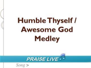 Humble Thyself