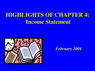 HIGHLIGHTS OF CHAPTER 4:  Income Statement