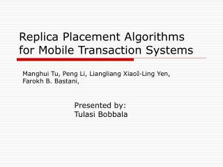 Replica Placement Algorithms     for Mobile Transaction Systems