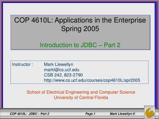 COP 4610L: Applications in the Enterprise Spring 2005 Introduction to JDBC – Part 2