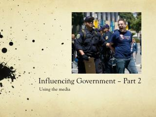 Influencing  Government – Part 2