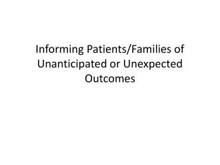 Informing Patients/Families of Unanticipated or Unexpected Outcomes