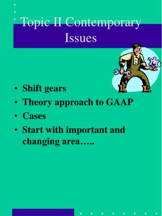 Topic II Contemporary Issues