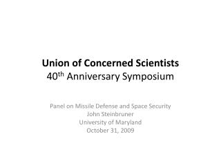Union of Concerned Scientists 40 th  Anniversary Symposium
