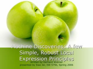 Machine Discoveries: A few Simple, Robust Local Expression Principles