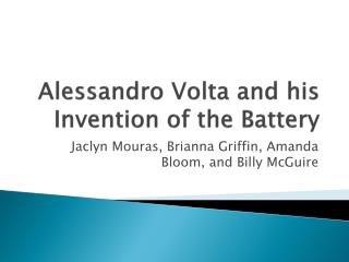 Alessandro Volta and his Invention of the Battery