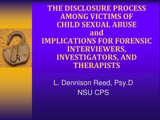 L . Dennison Reed,  Psy.D NSU CPS