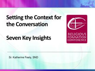 Setting the Context for the Conversation Seven  Key Insights