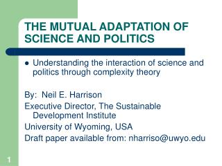 THE MUTUAL ADAPTATION OF SCIENCE AND POLITICS