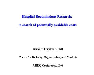 Hospital Readmissions Research:  in search of potentially avoidable costs