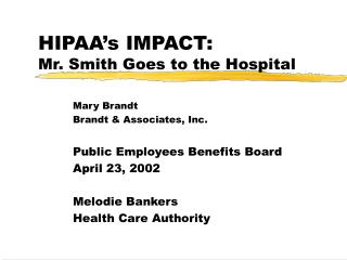 HIPAA's IMPACT: Mr. Smith Goes to the Hospital
