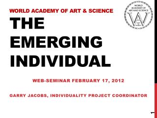 World Academy of Art &  Science The Emerging Individual
