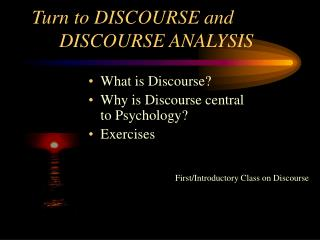 Turn to DISCOURSE and 		DISCOURSE ANALYSIS