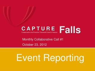 Monthly  Collaborative  Call #1 October 23, 2012