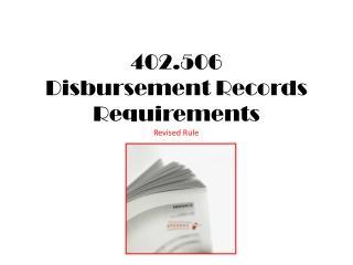402.506 Disbursement Records Requirements