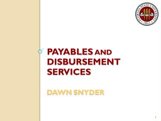 Payables  and  disbursement services dawn  snyder