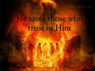 He saves those who trust in Him
