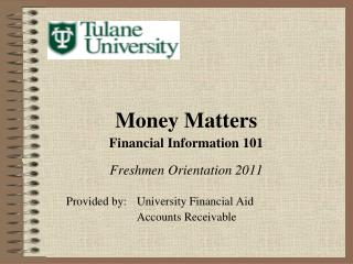 Money Matters Financial Information 101 Freshmen Orientation 2011