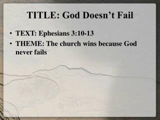 TITLE: God Doesn't Fail
