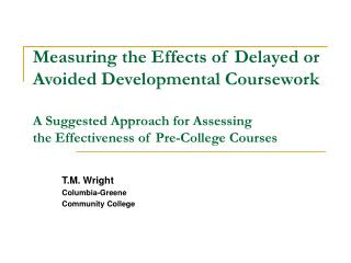 Measuring the Effects of Delayed or Avoided Developmental ...